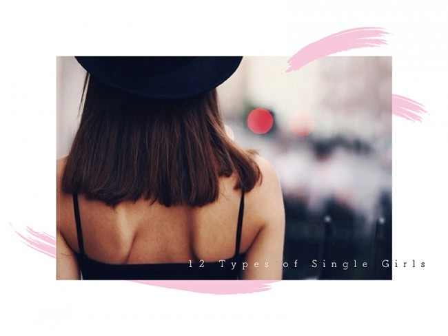 12 Types of Single Girls:12個單身女性類型,你是哪一種呢? 6