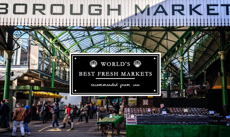 去旅行就要逛街市:CNN 推薦遊客不可錯過的 World's Best Fresh Markets ‧ A Day Magazine