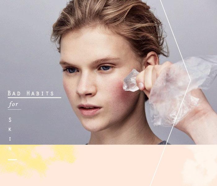 Bad Habits for Skin:趕快改掉這些壞習慣,你的肌膚已經要發出求救訊號了 16