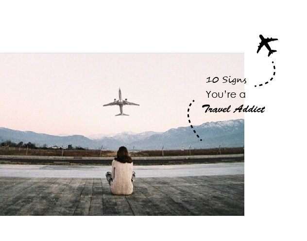 Love Traveling : 旅行中毒者的10個症狀,我們就是喜歡這種病入膏肓的感覺! 2