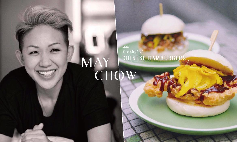 香港人氣「中式漢堡」料理人May Chow : 如今的你,究竟活出了幾種身份?