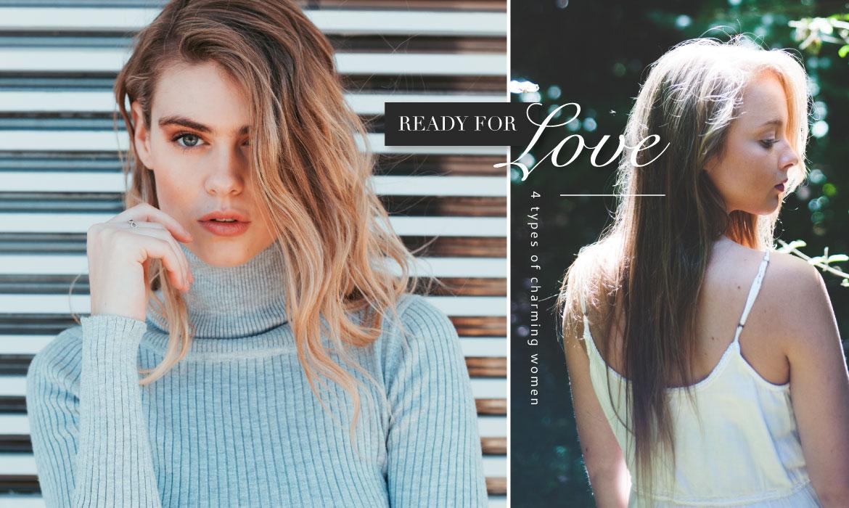 Ready for love:這4種類型的迷人女性,最能吸引命中註定的那個他